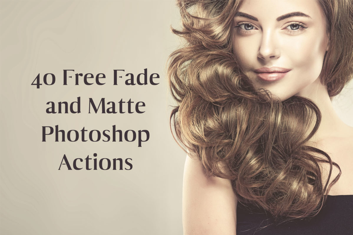 40 Free Fade Matte Photoshop Actions