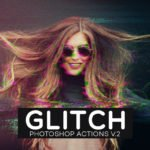 Free Glitch Photoshop PSD Actions Ver. 2