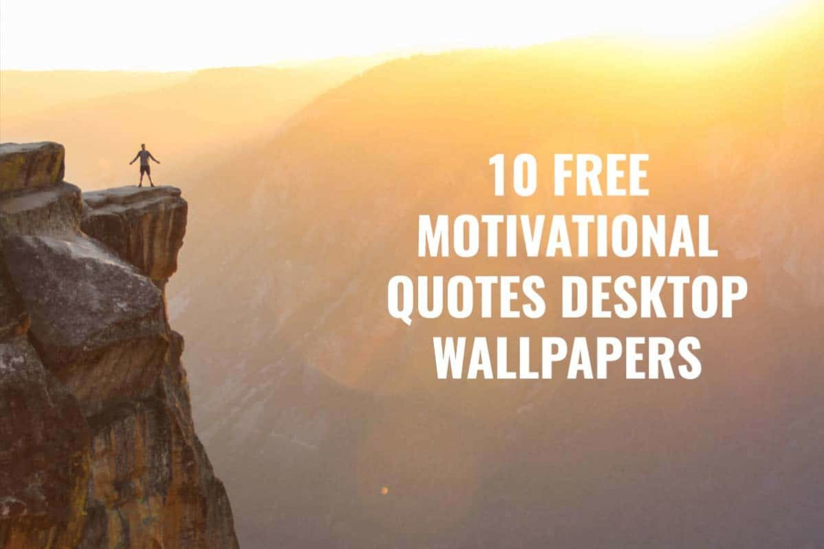 10 Free Motivational Quotes Desktop Wallpapers
