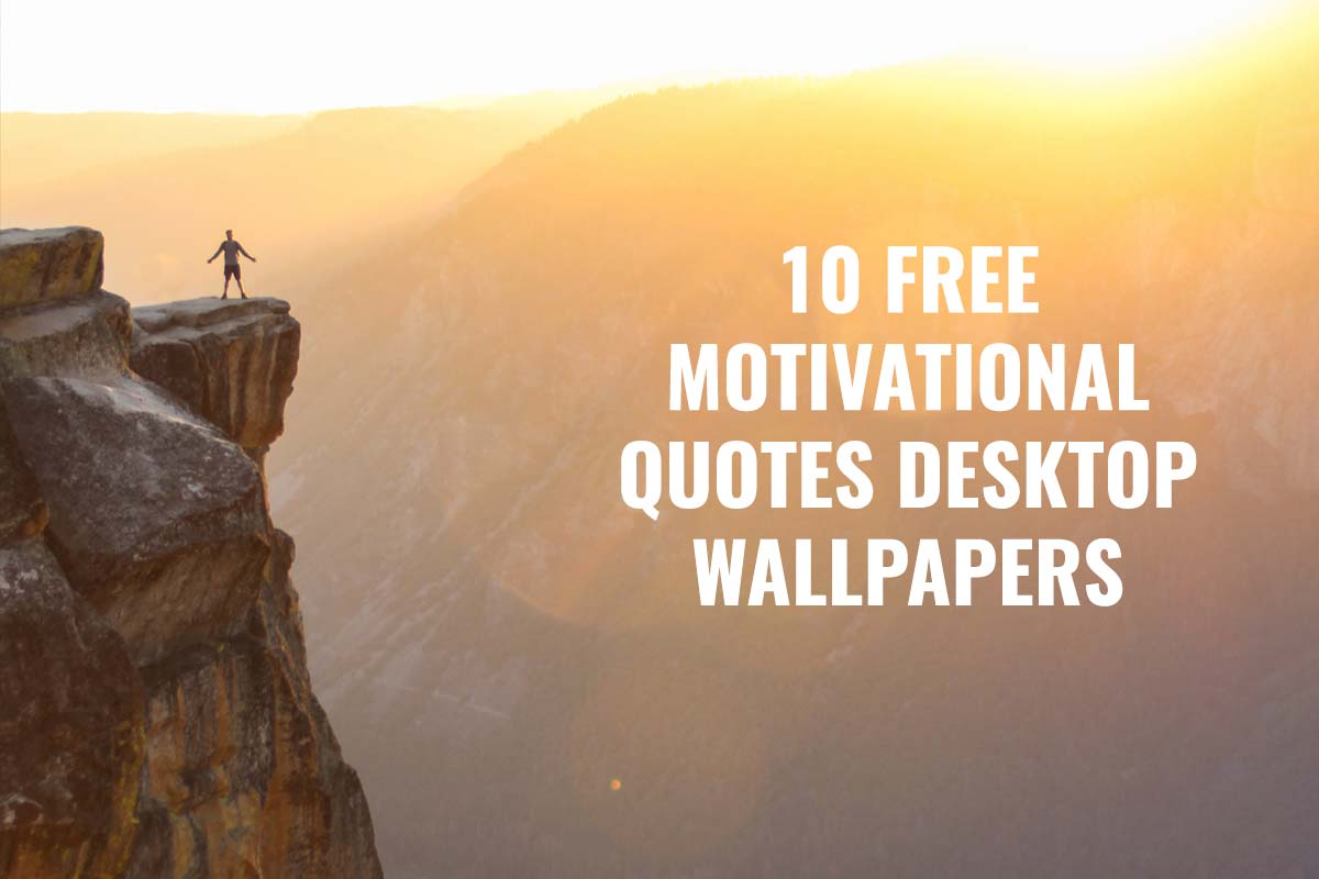 10 Free Motivational Quotes Desktop Wallpapers   Creativetacos