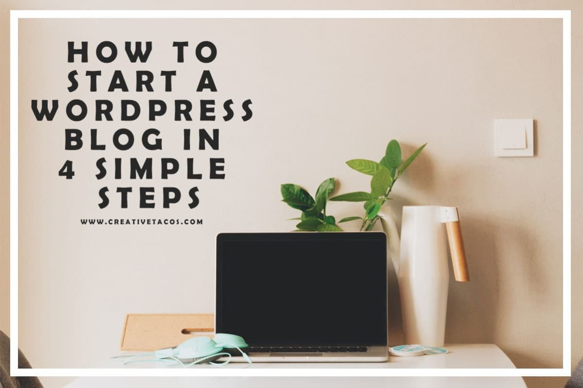 How to Start a WordPress Blog in 4 Simple Steps