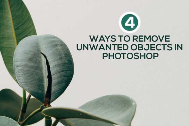 4 WAYS TO REMOVE UNWANTED OBJECTS IN PHOTOSHOP