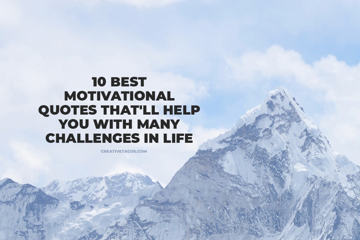 20 Best Motivational Quotes That'll Help You With Many Challenges ...