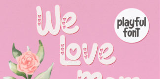 Free We Love Mom Playful Font
